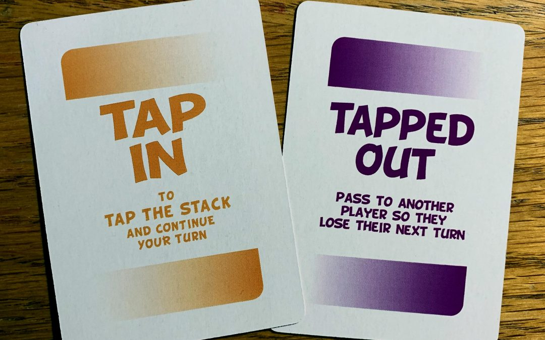 Tap In, But Don't Get Tapped Out!